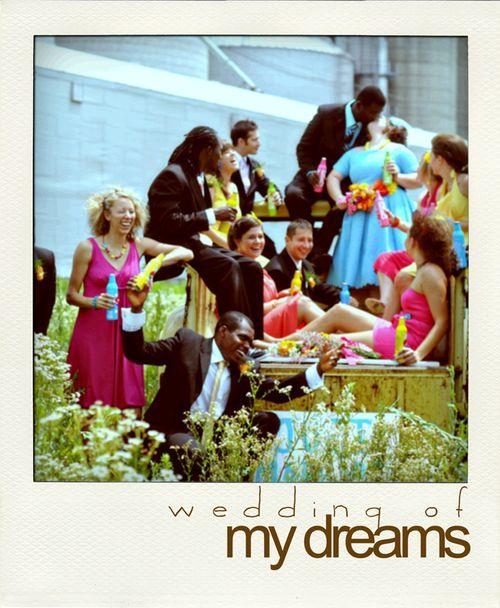0wedding of my dreams